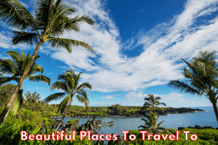 Beautiful Places To Travel To