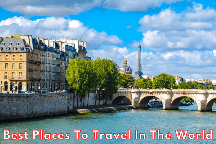 Best Places To Travel In The World - Finding The Best Vacation Destinations