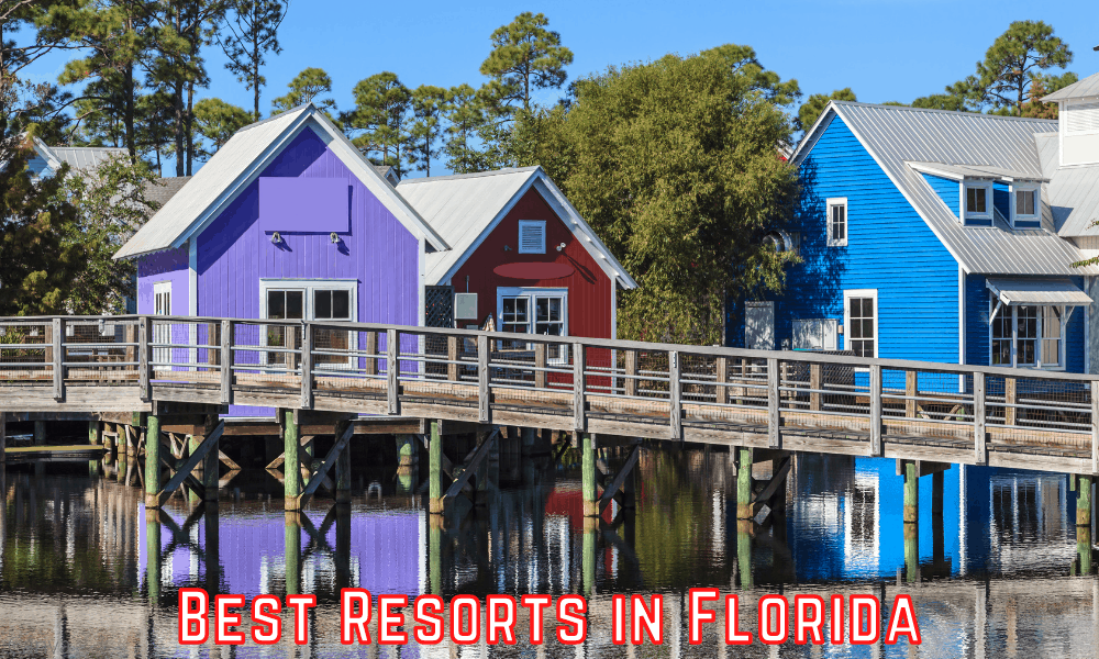 Best Resorts in Florida - Tips on Finding the Best One