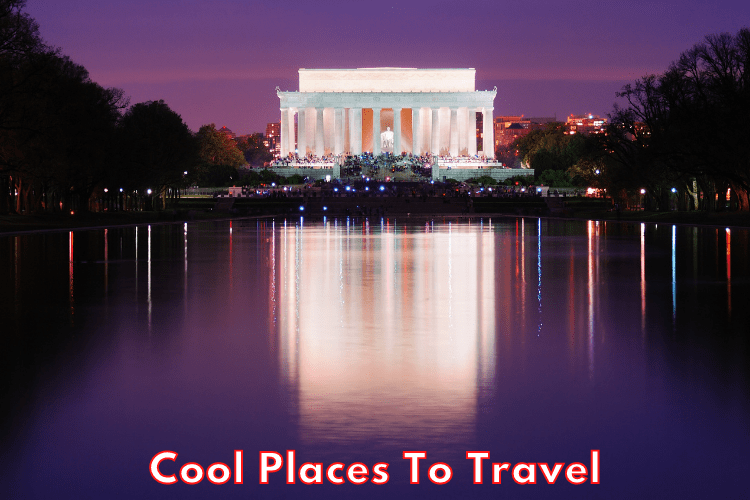 Cool Places To Travel In America