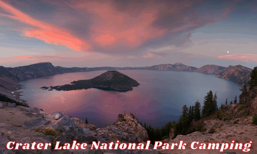 Consider A Crater Lake Camping Vacation