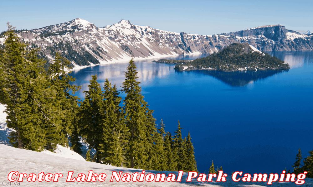 Crater Lake National Park Camping - Consider A Crater Lake Camping Vacation