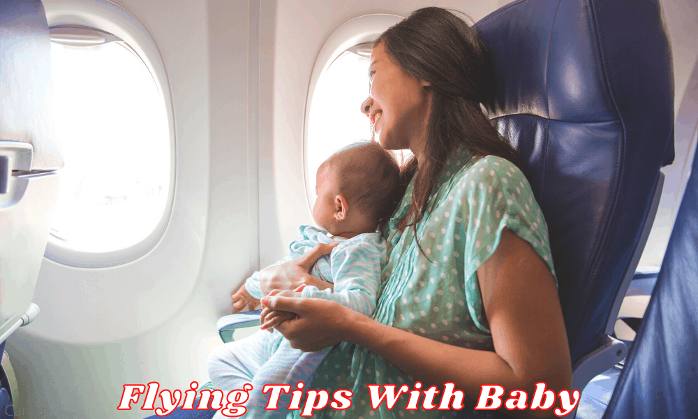 Flying Tips With Baby - How to Safely Fly With Your Baby