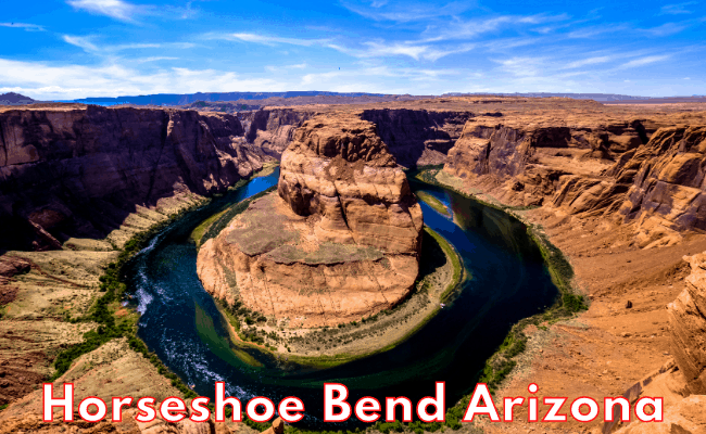 Horseshoe Bend Arizona - A Magnificent Place You Need To Visit