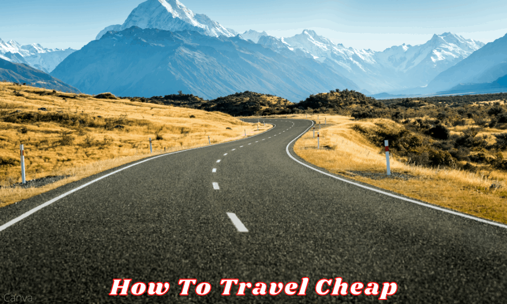How To Travel Cheap - Plan Your Tour in an Affordable Way