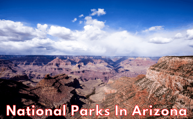 National Parks In Arizona - Wonders You Must See In Your Life
