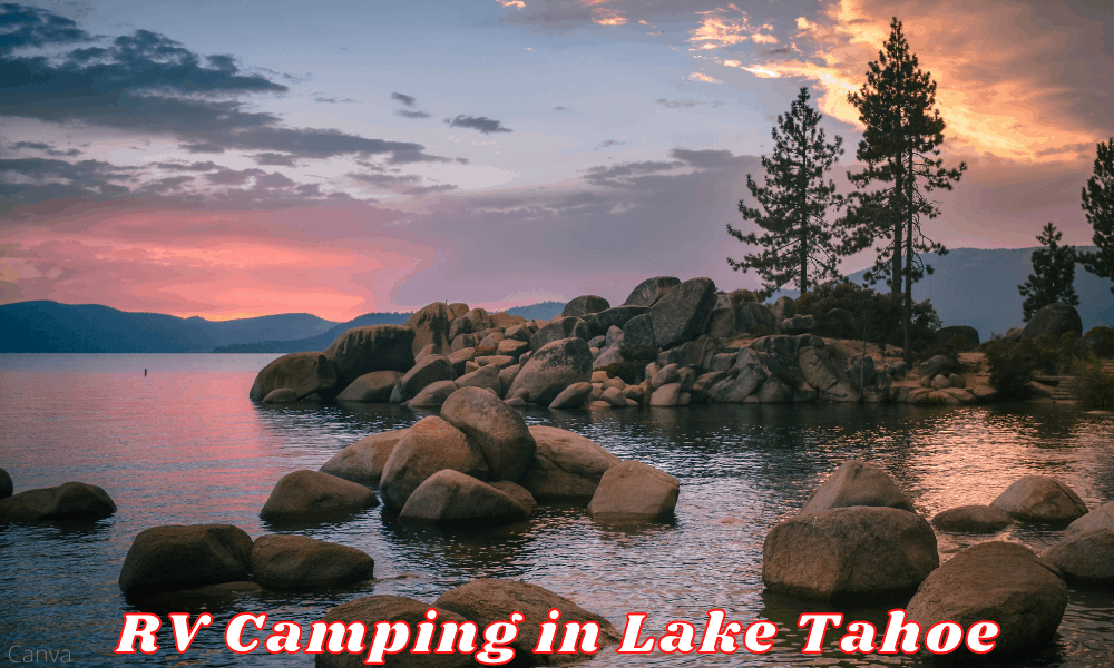 Popular Destinations For Summer Camping and RV Camping in Lake Tahoe