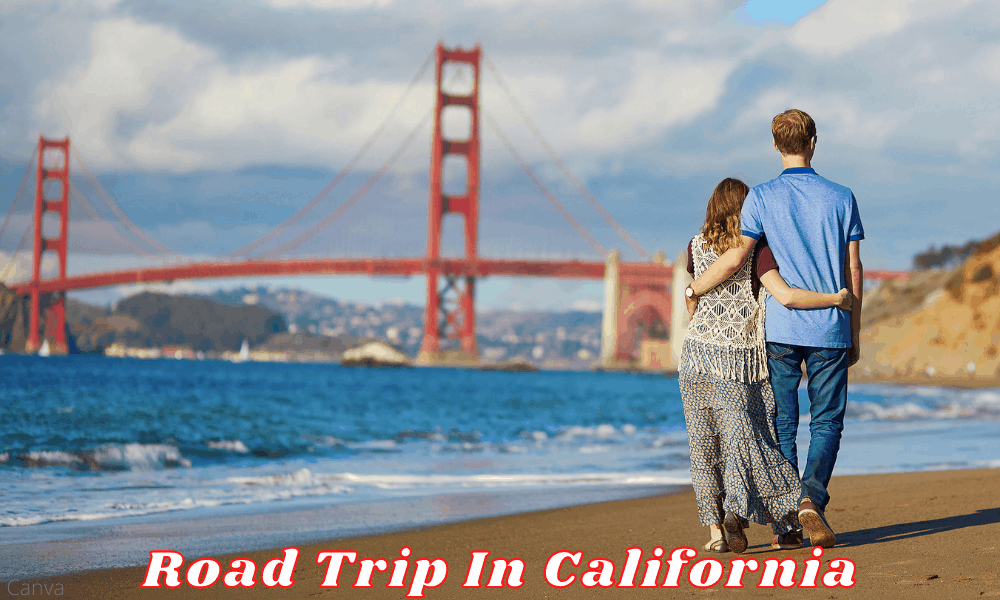 Road Trip In California - A Guide To A Great Road Trip