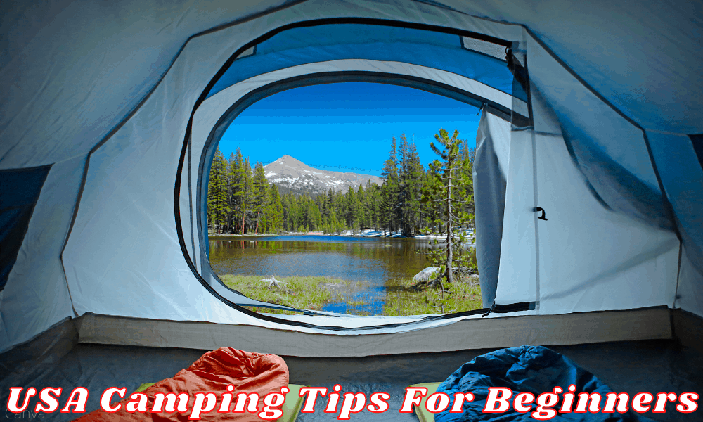 USA Camping Tips For Beginners - How To Prepare For A Great Camping Trip