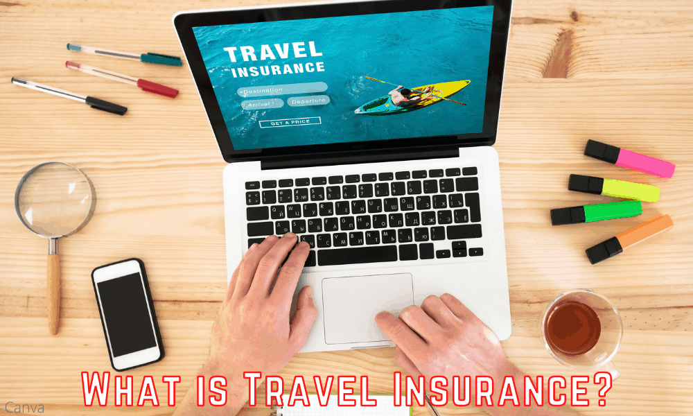 What is Travel Insurance? - A Simple Explanation