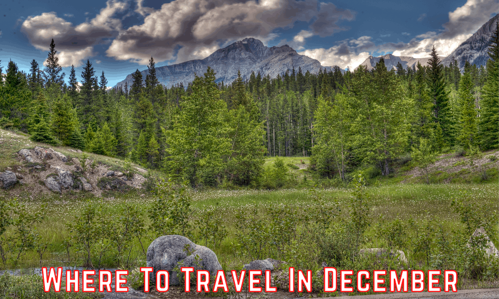 Where To Travel In December - Travel Vacation Destination