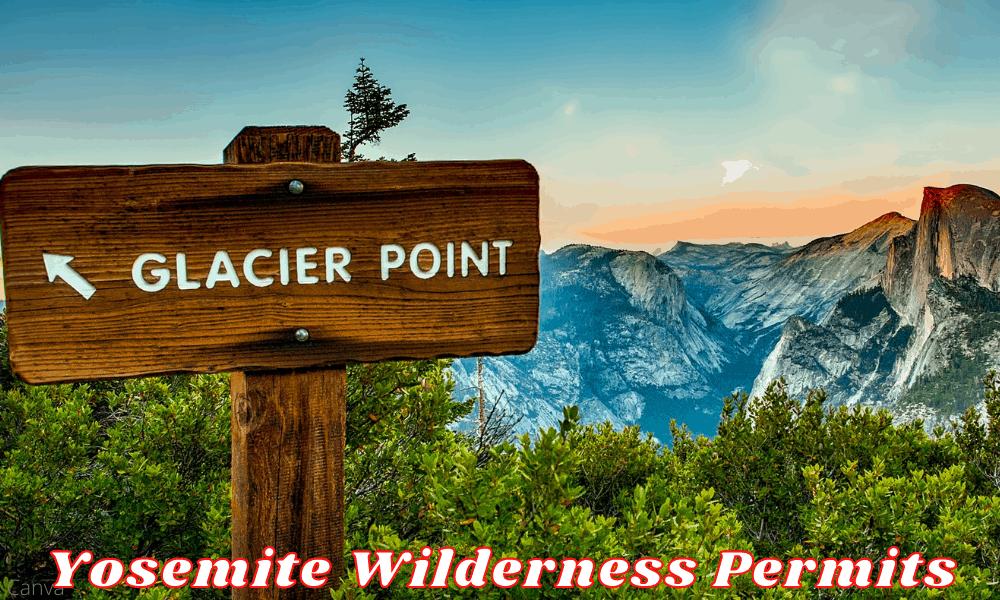 Yosemite Wilderness Permits - Yosemite National Park California